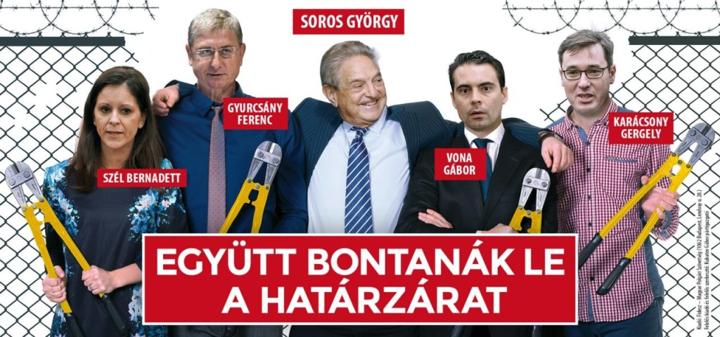 "The billboard portrays opposition leaders holding wirecutters in George Soros's embrace. The billboard reads in all caps, ""They would dismantle the border barrier together."""
